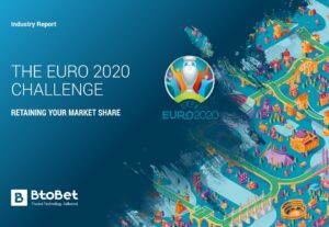 BtoBet's Euro 2020 Report On Opportunities For Operators
